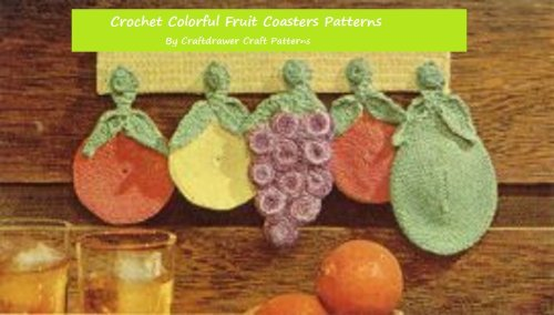 (Crochet Colorful Fruit Coasters - Fun Fruit Shaped Coasters to Crochet - Grapes, Oranges and Pears to)