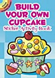 Build Your Own Cupcake Sticker Activity Book (Dover Little Activity Books Stickers)