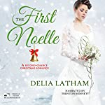 First Noelle: A Second-Chance Christmas Romance (Christmas Holiday Extravaganza) | Delia Latham