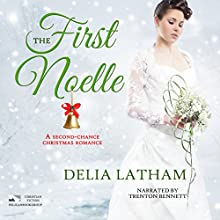 First Noelle: A Second-Chance Christmas Romance (Christmas Holiday Extravaganza) Audiobook by Delia Latham Narrated by Trenton Bennett