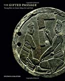 The Gifted Passage: Young Men in Classic Maya Art and Text