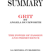Summary of Grit: The Power of Passion and Perseverance Hardcover by Angela Duckworth|Key Concepts in 15 Min or Less…