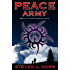Peace Army (Peace Warrior Book 2)