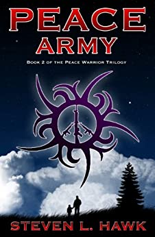 Peace Army (Peace Warrior Book 2) by [Hawk, Steven L.]