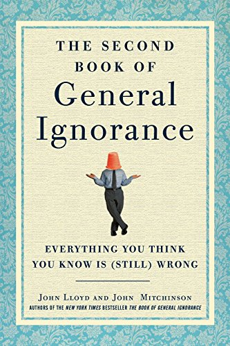 The Second Book of General Ignorance: Everything You Think You Know Is (Still) Wrong [John Lloyd - John Mitchinson] (Tapa Dura)