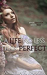 A Life No Less Than Perfect (Life & Love Duet Book 1)