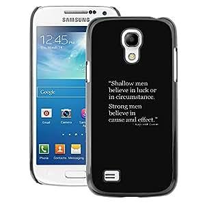 A-type Arte & diseño plástico duro Fundas Cover Cubre Hard Case Cover para Samsung Galaxy S4 Mini i9190 (NOT S4) (Shallow Men Strong Quote Deep Smart)