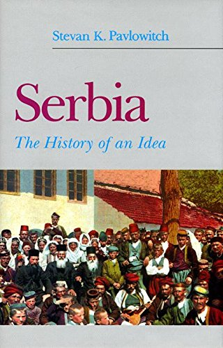 Serbia: The History of an Idea