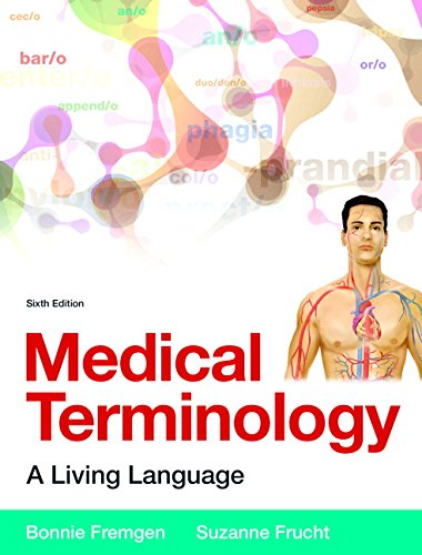 Medical Terminology: A Living Language PLus MyLab Medical Terminology with Pearson eText -- Access Card Package (6th Edition) by Fremgen Bonnie F