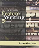 Professional Feature Writing (Routledge Communication Series)