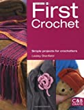 First Crochet: Simple Projects for Crochetters (First Crafts)