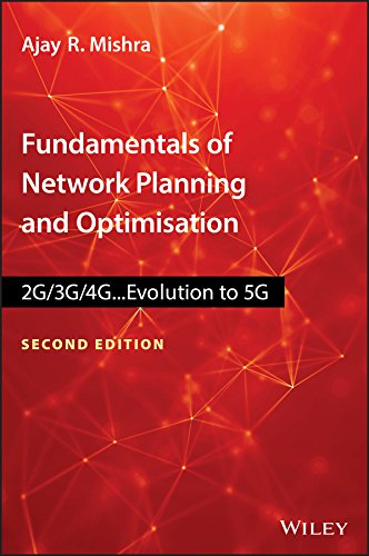 Fundamentals of Network Planning and Optimisation 2G/3G/4G: Evolution to 5G