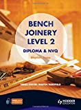 Bench Joinery Level 2                                                 Construction Award and NVQ: Diploma and NVQ (Construction Award & Nvq)