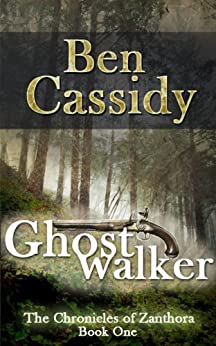 Ghostwalker (The Chronicles of Zanthora: Book One) by [Cassidy, Ben]