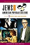 Jews and American Popular Culture, Paul Buhle, 0275987930