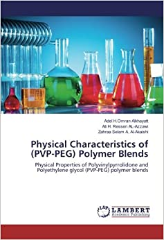 Physical Characteristics of (PVP-PEG) Polymer Blends: Physical Properties of Polyvinylpyrrolidone and Polyethylene glycol (PVP-PEG) polymer blends