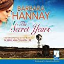 The Secret Years Audiobook by Barbara Hannay Narrated by Blazey Best