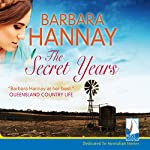 The Secret Years | Barbara Hannay
