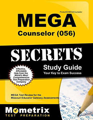 MEGA Counselor (056) Secrets Study Guide: MEGA Test Review for the Missouri Educator Gateway Assessments