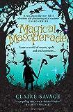 Magical Masquerade: Enter a world of secrets, spells and enchantments ...