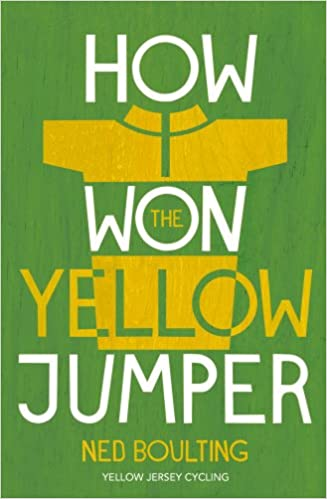 How I Won the Yellow Jumper: Dispatches from the Tour de France (Yellow Jersey Cycling Classics)
