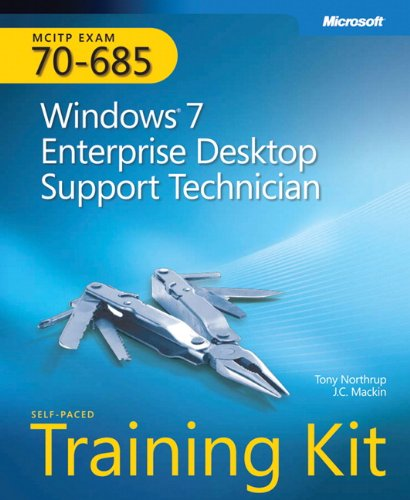 MCITP Self-Paced Training Kit (Exam 70-685): Windows 7, Enterprise Desktop Support Technician (Pro - Certification)