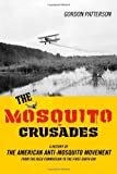 The Mosquito Crusades, Gordon M. Patterson, 081354534X