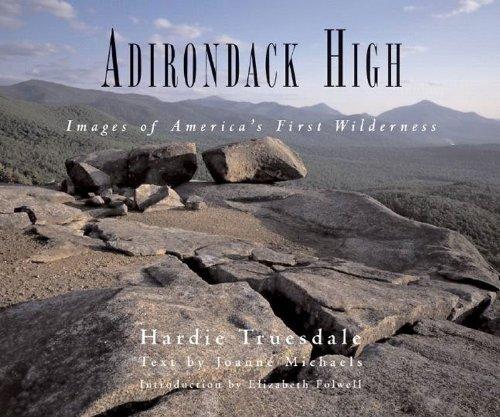 Adirondack High: Images of America's First (Adirondack Mountains New York Art)