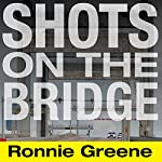 Shots on the Bridge: Police Violence and Cover-up in the Wake of Katrina | Ronnie Greene