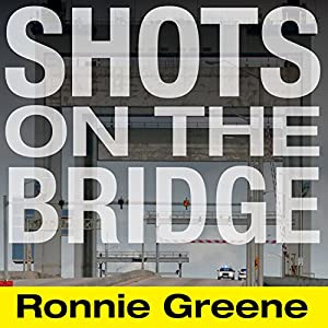 Shots on the Bridge Audiobook