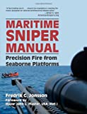 img - for Maritime Sniper Manual: Precision Fire from Seaborne Platforms book / textbook / text book