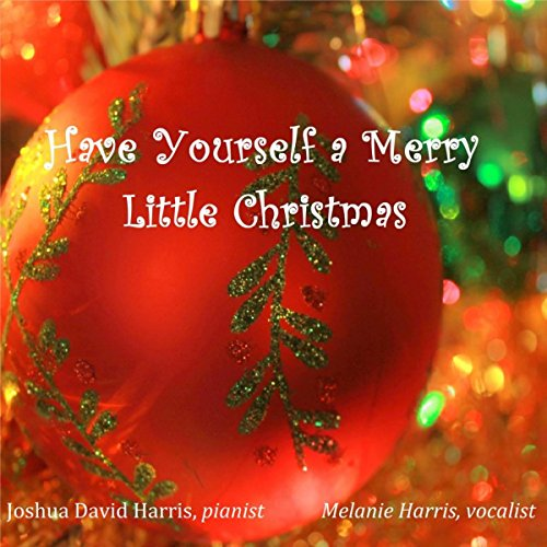 have yourself a merry little christmas by joshua david
