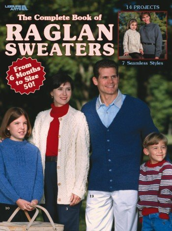 Complete Book of Raglan Sweaters, The - Knitting Patterns by LEISURE ARTS (Image #1)