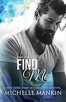 FIND ME - Part One (Finding Me) by [Mankin, Michelle]