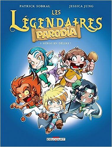 Les Légendaires - Parodia T1 - Héros en délire !