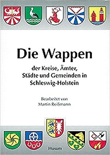 Die Wappen Der Kreise Amter Stadte Und Gemeinden In Schleswig