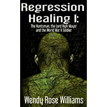 Regression Healing I:: The Huntsman, the Lord High Mayor and the World War II Soldier