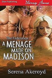 A Menage Made on Madison [The Federation 1] (Siren Publishing Menage Amour)