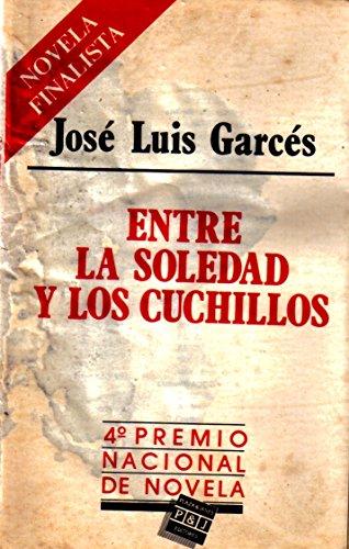 Amazon.com: ENTRE LA SOLEDAD Y LOS CUCHILLOS: José Luis ...