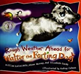 img - for Rough Weather Ahead for Walter the Farting Dog by Kotzwinkle, William, Murray, Glenn, Colman, Audrey (2005) Hardcover book / textbook / text book