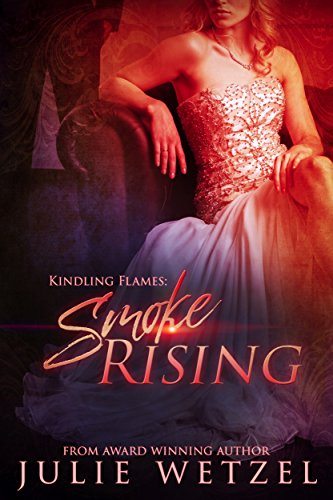 Kindling Flames: Smoke Rising (The Ancient Fire Series Book 3)]()