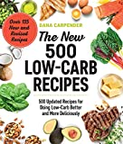The New 500 Low-Carb Recipes:500 Updated Recipes for Doing Low-Carb Better and More Deliciously