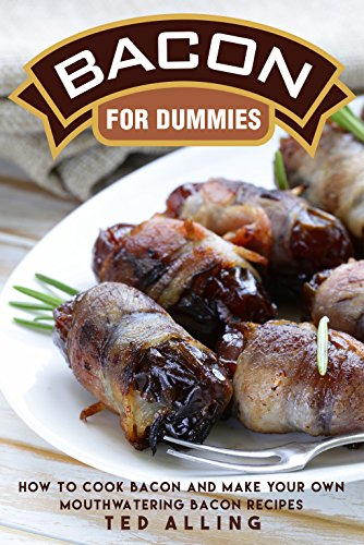 Bacon for Dummies: How to Cook Bacon and Make Your Own Mouthwatering Bacon Recipes (Canned Baking Soda compare prices)