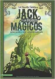 Jack Y Los Frijoles Magicos: La Novela Grafica Graphic