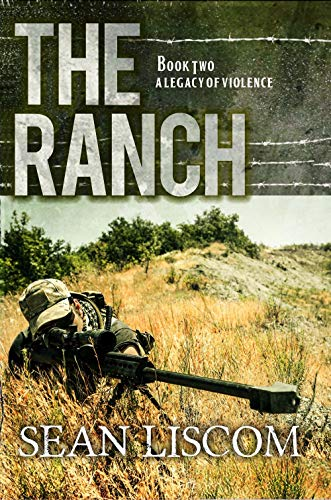 The Ranch: A Legacy of Violence (The Legacy Series Book 2) by [Liscom, Sean]