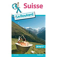 Guide du Routard Suisse 2016/17 (French Edition)