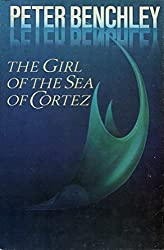 Girl of the Sea of Cortez by Benchley, Peter(June 1, 1982) Hardcover