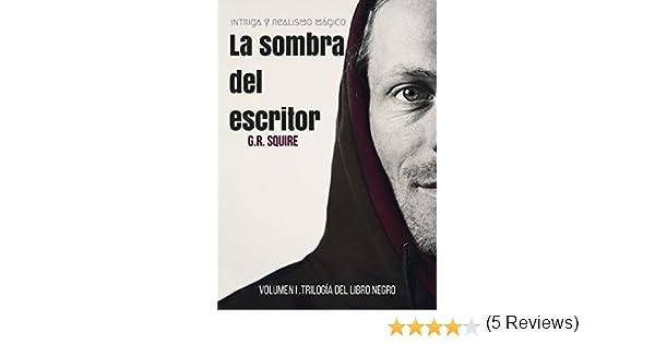La sombra del escritor: El libro negro. Volumen I eBook: SQUIRE, G.R., Escudero, J.R.: Amazon.es: Tienda Kindle