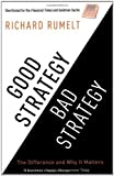 By Richard Rumelt Good Strategy/Bad Strategy
