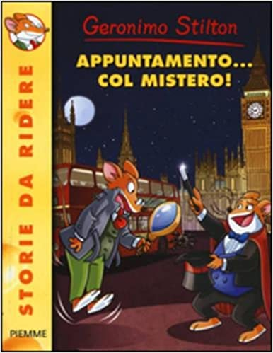 Amazon It Appuntamento Col Mistero Ediz Illustrata Geronimo
